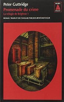 La trilogie de Brighton, Tome 1 : Promenade du crime par Guttridge