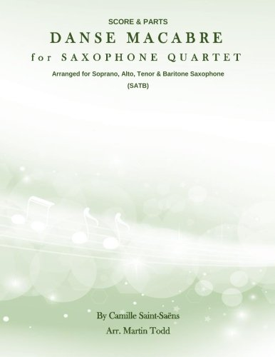Danse Macabre for Saxophone Quartet (SATB): Score & Parts (14 Original Saxophone Quartets (Advanced Intermediate)) (Saxophone Quartet Music)