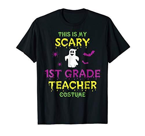 Scary First 1st Grade Teacher Costume Halloween T-Shirt Gift ()