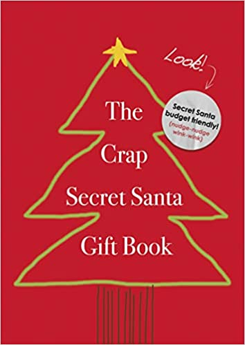 The Crap Secret Santa Gift Book Amazon Co Uk Santa Secret 9781472243942 Books