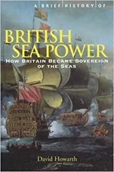 A Brief History of British Sea Power