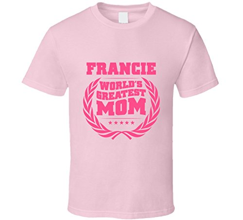 (SHAMBLES TEES Francie World's Greatest Mom First Name Best Mother's Day Gift Idea T Shirt L Light Pink)