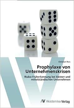 Book Prophylaxe von Unternehmenskrisen: Risiko-Früherkennung bei kleinen und mittelständischen Unternehmen