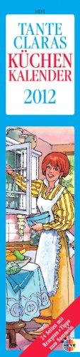 Tante Claras Küchenkalender long 2012: 14-Tages-Kalender mit Schulferien und abtrennbaren Rezepten
