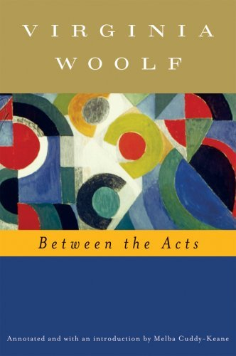 Between The Acts Annotated By Woolf Virginia