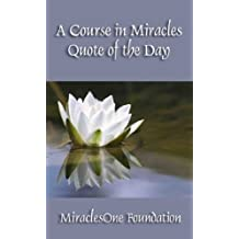 A Course in Miracles Quote of the Day