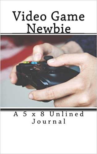Video Game Newbie: A 5 x 8 Unlined Journal: Children's Books