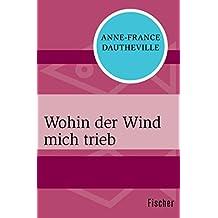 Wohin der Wind mich trieb (German Edition)