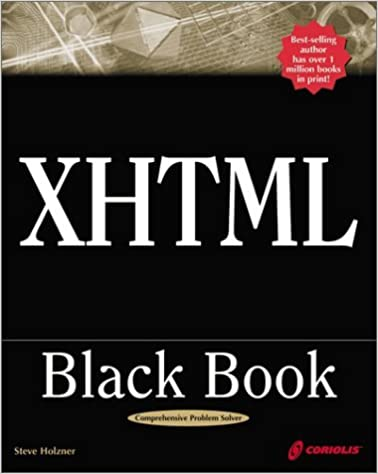 Book XHTML Black Book: A Complete Guide to Mastering XHTML by Steven Holzner (2000-09-22)