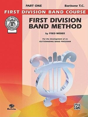 [(First Division Band Method, Part 1: Baritone (T.C.))] [Author: Fred Weber] published on (July, 2000) ebook