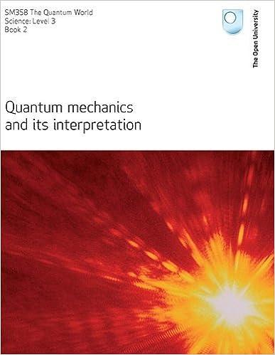 Quantum Mechanics and its Interpretation by Bolton (2009-01-17)