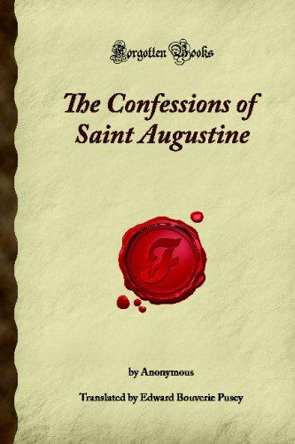 The Confessions of Saint Augustine: (Forgotten Books) pdf epub