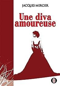 Une Diva Amoureuse par Jacques Mercier