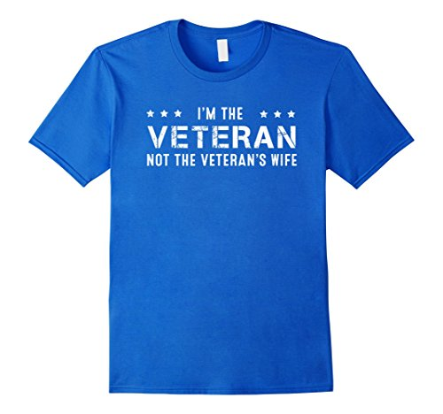 Men's I m The Veteran Not The Veteran's Wife T Shirt Veteran Gift Large Royal Blue