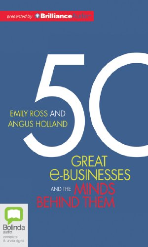 50 Great e-Businesses and the Minds Behind Them by Bolinda Audio