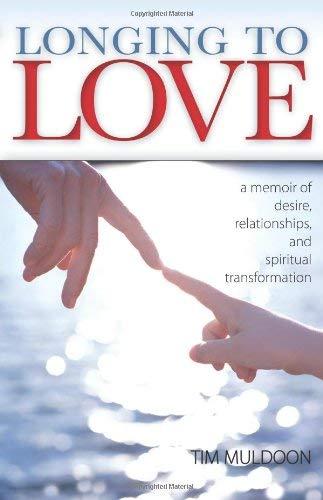 Longing to Love: A Memoir of Desire, Relationships, and Spiritual Transformation PDF