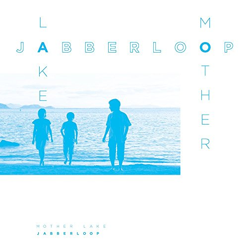 JABBERLOOP / Mother Lake