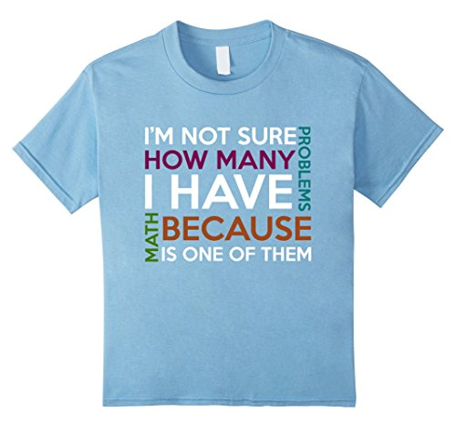 unisex-child-im-not-sure-how-many-problems-i-have-t-shirt-10-baby-blue