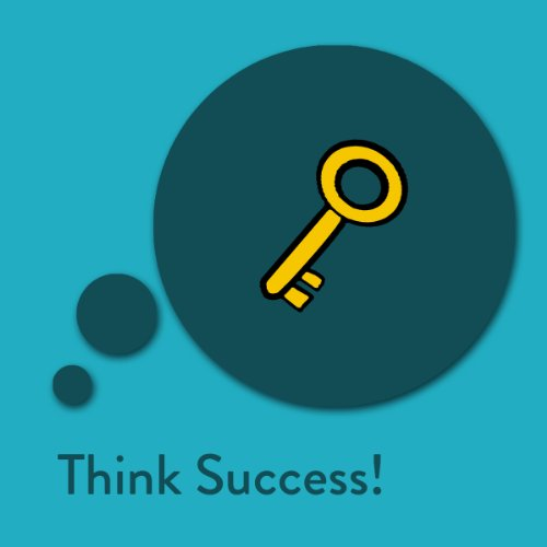 Think Success! Affirmations for Success: Take off now with the best affirmations for success and career!
