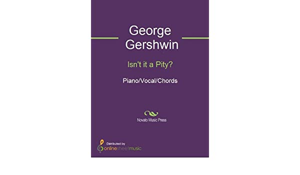 Isnt It A Pity Kindle Edition By George Gershwin Arts