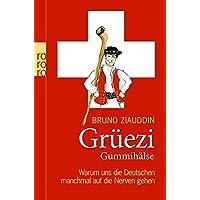 Grüezi Gummihälse: Warum uns die Deutschen manchmal auf die Nerven gehen