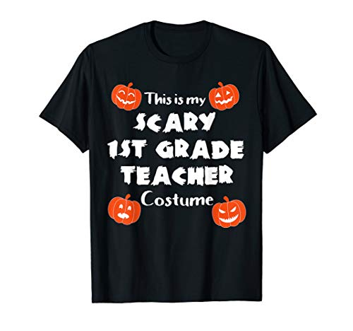 This is My Scary First Grade Teacher Halloween Costume T-Shirt]()