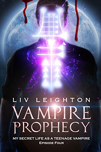 Vampire Prophecy - A Young Adult Paranormal Romance (My Secret Life as a Teenage Vampire Book 4)