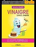 Vinaigre: Un concentré d'astuces pour votre maison, votre santé et votre beauté