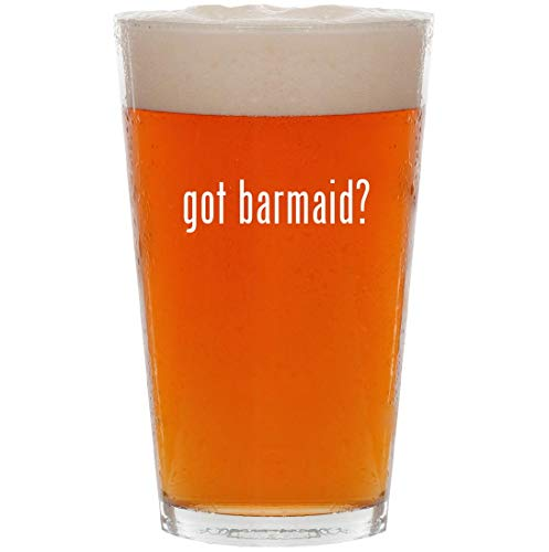 got barmaid? - 16oz All Purpose Pint Beer Glass -
