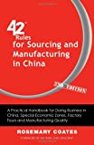 42 Rules for Sourcing and Manufacturing in China (2nd Edition), Coates, Rosemary, 1607730979
