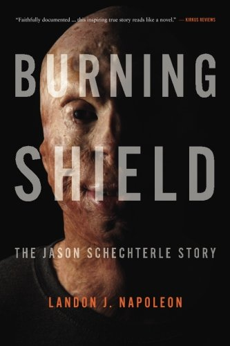 Burning Shield: The Jason Schechterle Story