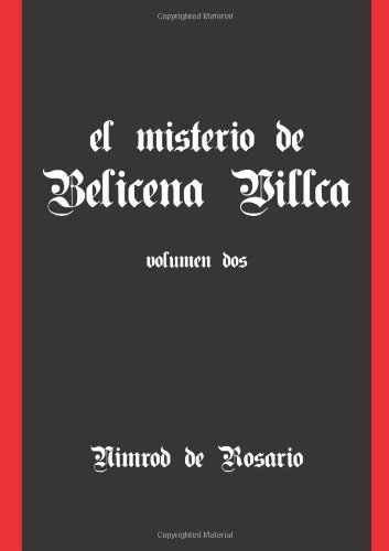 El Misterio De Belicena Villca. Volumen Ii (Spanish Edition) [Nimrod de Rosario] (Tapa Blanda)