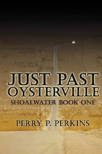 Read Online Just Past Oysterville: Shoalwater Book One PDF