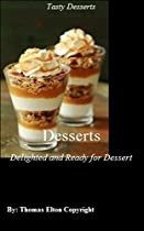 DESSERTS - DELIGHTED AND READY FOR DESSERT - HEALTH, DESSERTS DIET, DESSERTS WITH FRUITS, DESSERTS FOR TWO, DESSERTS FOR DIABETICS, DESSERTS HEALTHY COOK BOOK, DESSERTS LOW CARB, DESSERTS PIES