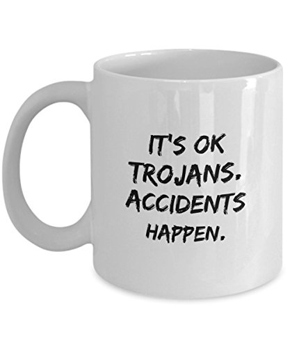 - It's OK Trojans Accidents Happen - USC Trojan Warning Funny Mug Gift For NCAA, Sports Teams, University of Southern California Footballs - Unique 11 or 15oz Cozy White Ceramic Novelty Coffee Tea Cup