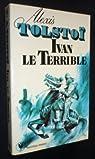 Ivan le Terrible par Tolstoï