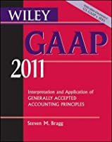 Wiley GAAP: Interpretation and Application of Generally Accepted Accounting Principles 2011 Front Cover
