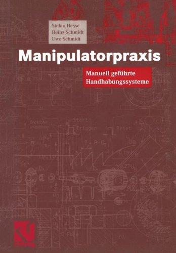 Manipulatorpraxis: Manuell gefhrte Handhabungssysteme (German Edition)