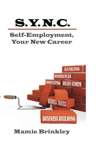 S. Y. N. C. Self-Employment, Your New Career PDF