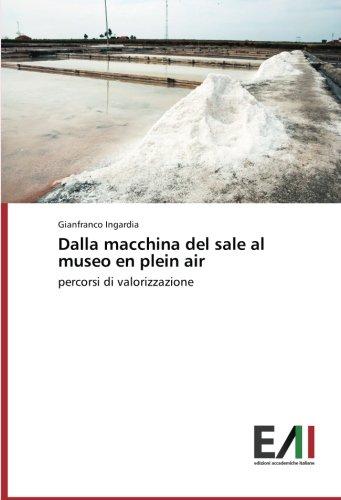 Download Dalla macchina del sale al museo en plein air: percorsi di valorizzazione (Italian Edition) ebook