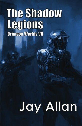 The Shadow Legions: Crimson Worlds VII (Volume 7) [Jay Allan] (Tapa Blanda)