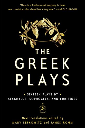 The Greek Plays  Sixteen Plays By Aeschylus  Sophocles  And Euripides  Modern Library Classics