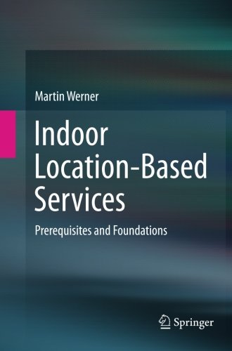 Indoor Location Based Services  Prerequisites And Foundations