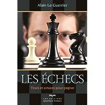 Les échecs: Trucs et astuces pour gagner (Loisirs)