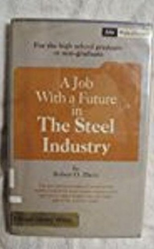 A job with a future in the steel industry, (Jobs with a future)