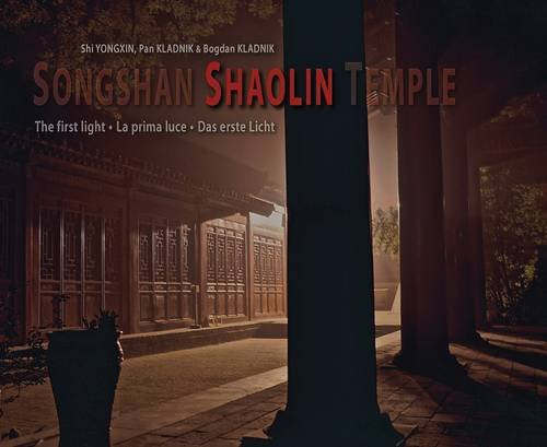 Songshan Shaolin Temple: The First Light (Books with a Cause) por Shi Yong Xin,Bogdan (Pho Kladnik