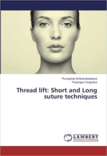 Thread lift: Short and Long suture techniques: Punyaphat