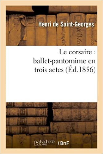 Book Le Corsaire: Ballet-Pantomime En Trois Actes (Arts)