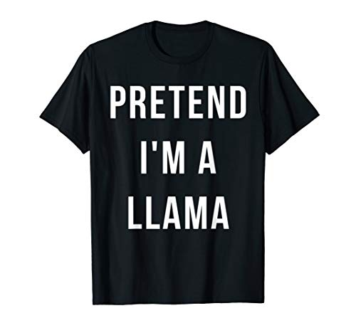 Pretend I'm A Llama Halloween Lazy Party Last Minute Costume ()