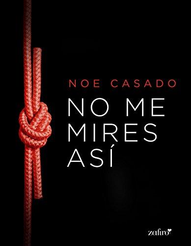 No me mires así (Spanish Edition)